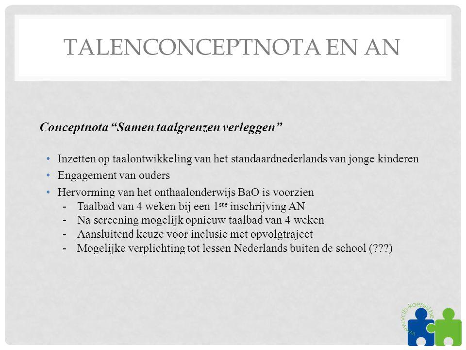 """TALENCONCEPTNOTA EN AN Conceptnota """"Samen taalgrenzen verleggen"""" •Inzetten op taalontwikkeling van het standaardnederlands van jonge kinderen •Engagem"""