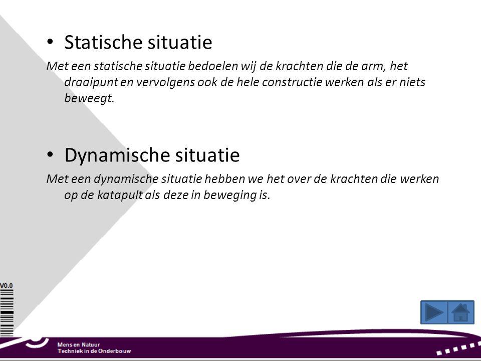 • Statische situatie Met een statische situatie bedoelen wij de krachten die de arm, het draaipunt en vervolgens ook de hele constructie werken als er