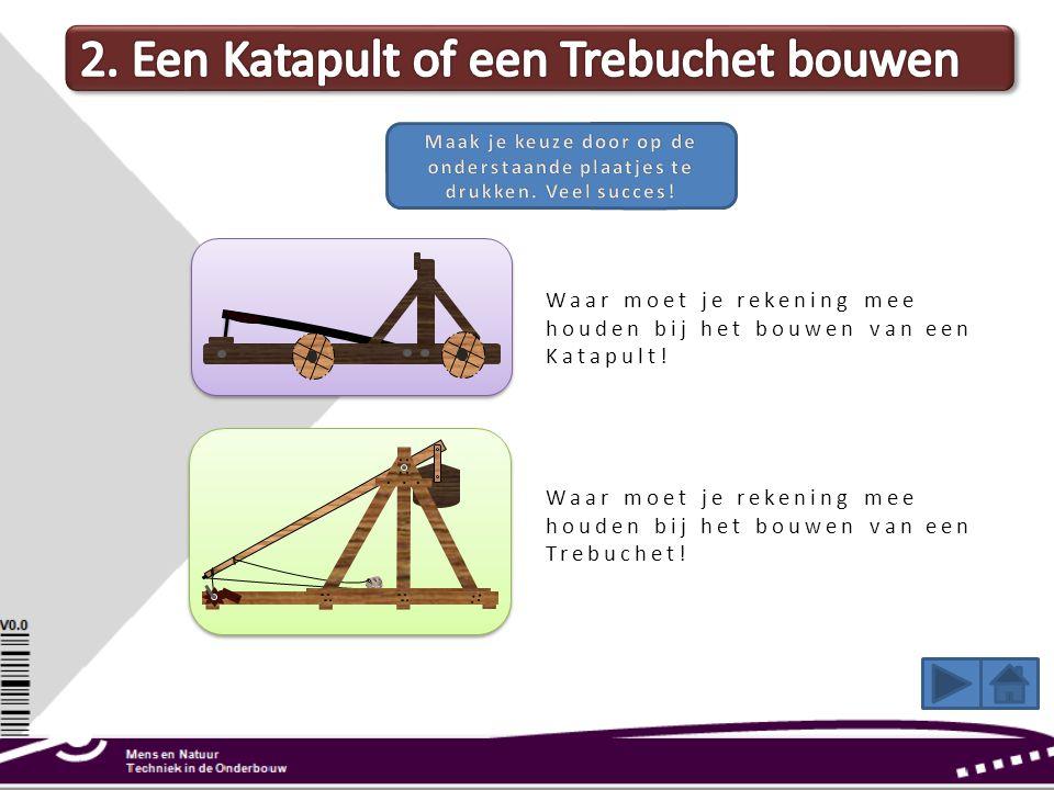 Waar moet je rekening mee houden bij het bouwen van een Katapult! Waar moet je rekening mee houden bij het bouwen van een Trebuchet!