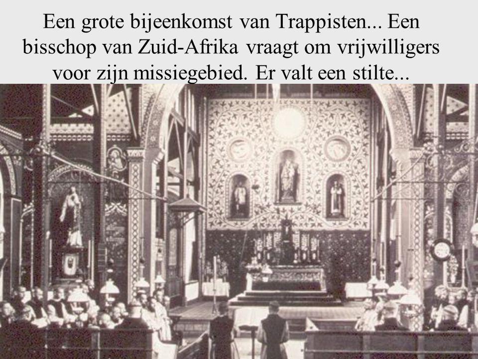 Een grote bijeenkomst van Trappisten...