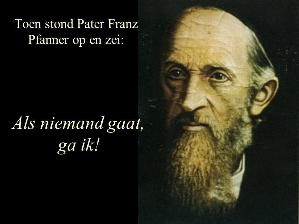 Met 30 monniken vertrok Franz Pfanner naar het zuiden.