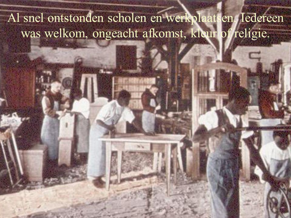 Al snel ontstonden scholen en werkplaatsen.