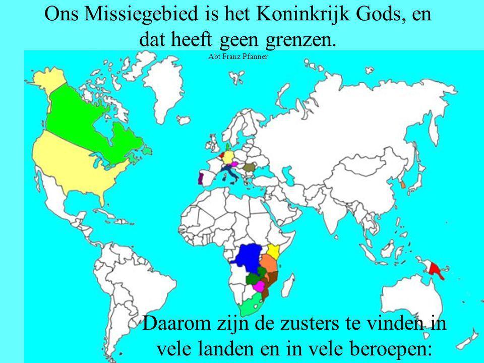 Ons Missiegebied is het Koninkrijk Gods, en dat heeft geen grenzen.