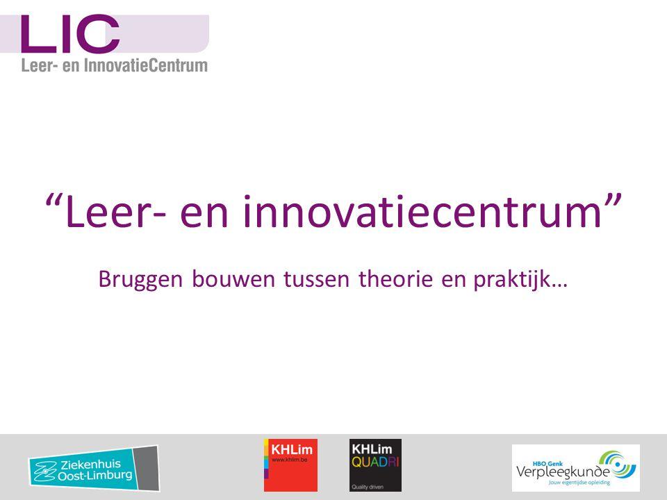 """""""Leer- en innovatiecentrum"""" Bruggen bouwen tussen theorie en praktijk…"""