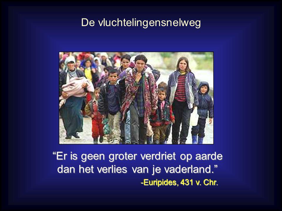 """""""Er is geen groter verdriet op aarde dan het verlies van je vaderland."""" -Euripides, 431 v. Chr. De vluchtelingensnelweg"""