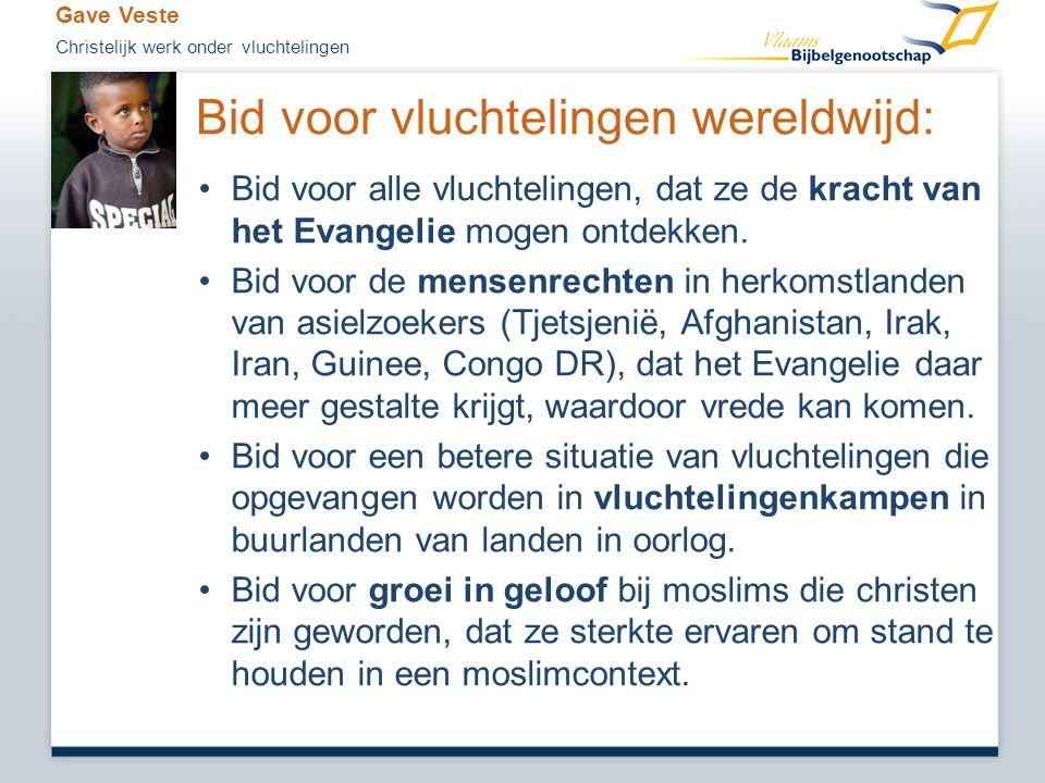 Bid voor vluchtelingen wereldwijd: • •Bid voor alle vluchtelingen, dat ze de kracht van het Evangelie mogen ontdekken. • •Bid voor de mensenrechten in