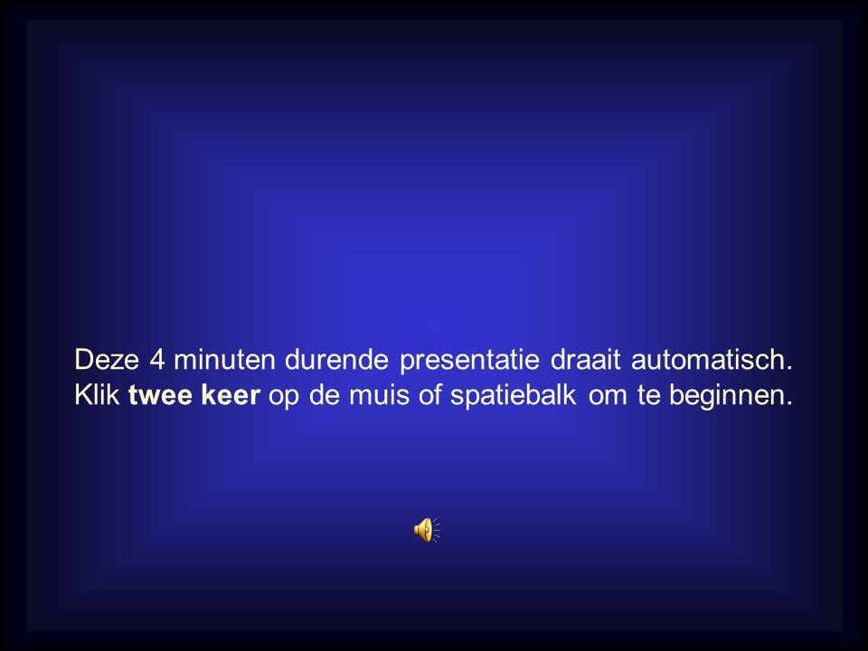 Deze 4 minuten durende presentatie draait automatisch. Klik twee keer op de muis of spatiebalk om te beginnen.
