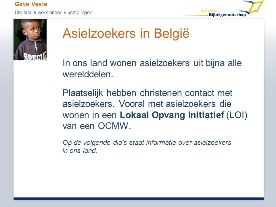Asielzoekers in België In ons land wonen asielzoekers uit bijna alle werelddelen. Plaatselijk hebben christenen contact met asielzoekers. Vooral met a