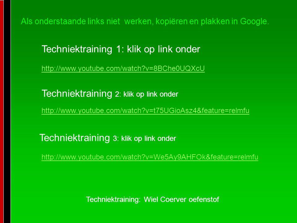 Techniektraining: Wiel Coerver oefenstof Techniektraining 1: klik op link onder Techniektraining 2: klik op link onder Techniektraining 3: klik op link onder http://www.youtube.com/watch?v=8BChe0UQXcU http://www.youtube.com/watch?v=t75UGioAsz4&feature=relmfu http://www.youtube.com/watch?v=We5Ay9AHFOk&feature=relmfu Als onderstaande links niet werken, kopiëren en plakken in Google.