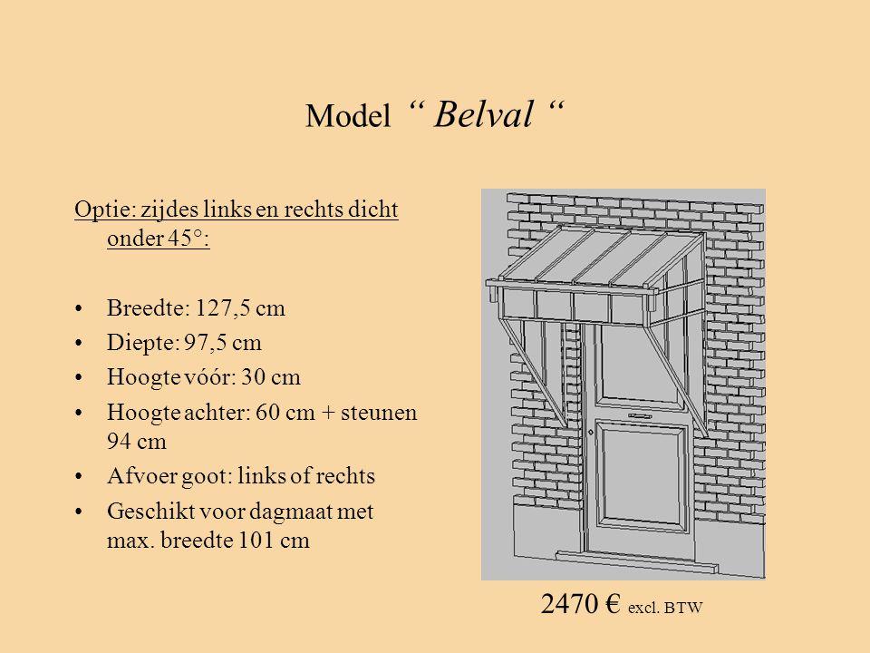 """Model """" Belval """" Optie: zijdes links en rechts dicht onder 45°: •Breedte: 127,5 cm •Diepte: 97,5 cm •Hoogte vóór: 30 cm •Hoogte achter: 60 cm + steune"""