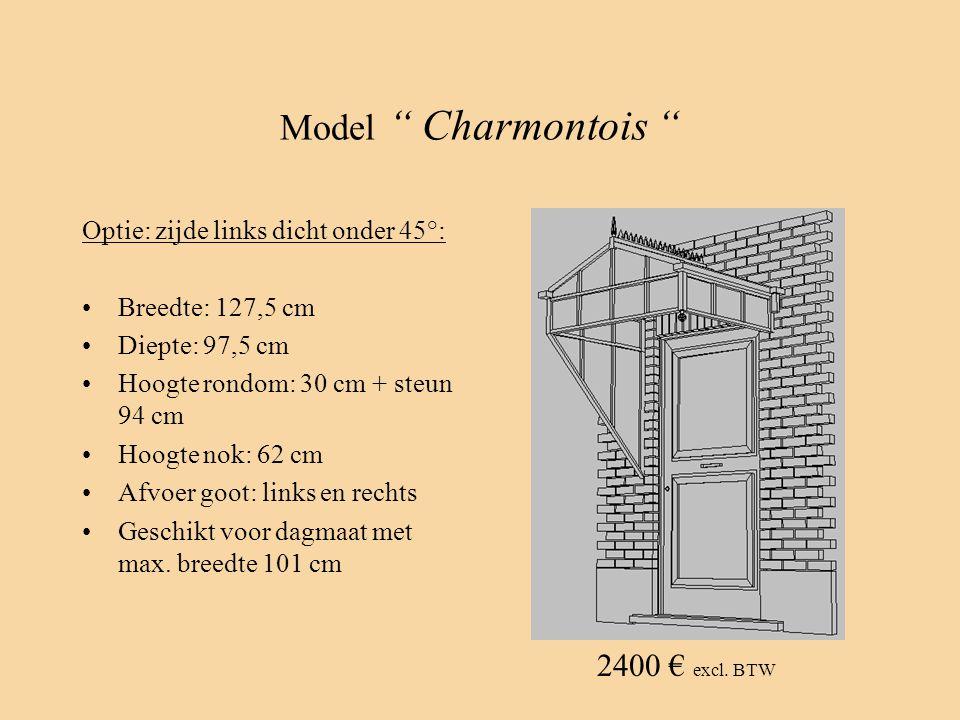 """Model """" Charmontois """" Optie: zijde links dicht onder 45°: •Breedte: 127,5 cm •Diepte: 97,5 cm •Hoogte rondom: 30 cm + steun 94 cm •Hoogte nok: 62 cm •"""