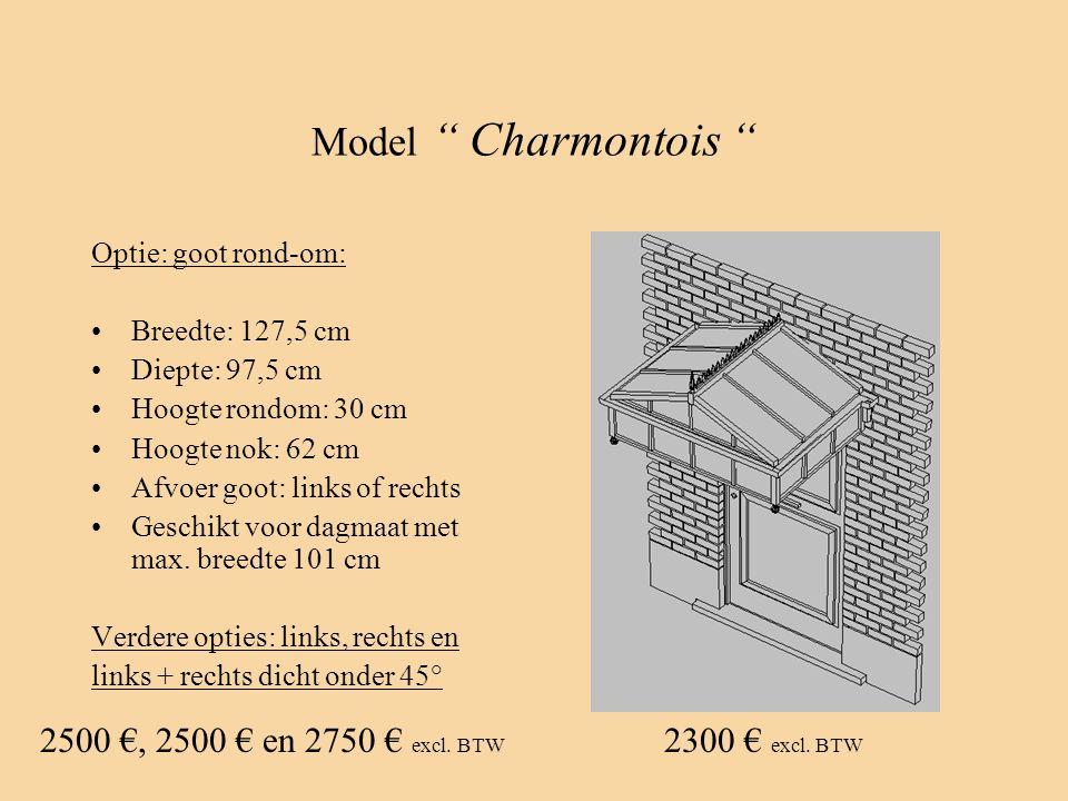 "Model "" Charmontois "" Optie: goot rond-om: •Breedte: 127,5 cm •Diepte: 97,5 cm •Hoogte rondom: 30 cm •Hoogte nok: 62 cm •Afvoer goot: links of rechts"