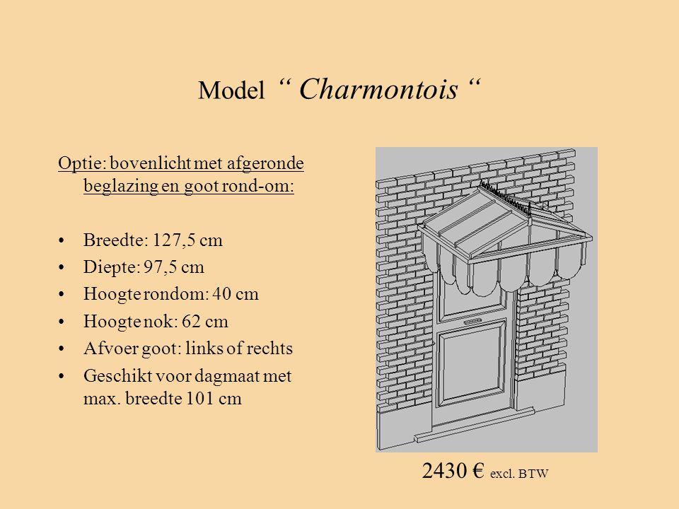 "Model "" Charmontois "" Optie: bovenlicht met afgeronde beglazing en goot rond-om: •Breedte: 127,5 cm •Diepte: 97,5 cm •Hoogte rondom: 40 cm •Hoogte nok"