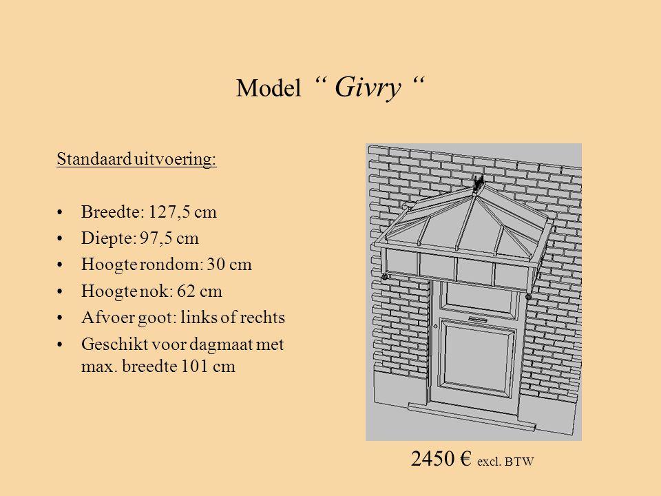 "Model "" Givry "" Standaard uitvoering: •Breedte: 127,5 cm •Diepte: 97,5 cm •Hoogte rondom: 30 cm •Hoogte nok: 62 cm •Afvoer goot: links of rechts •Gesc"