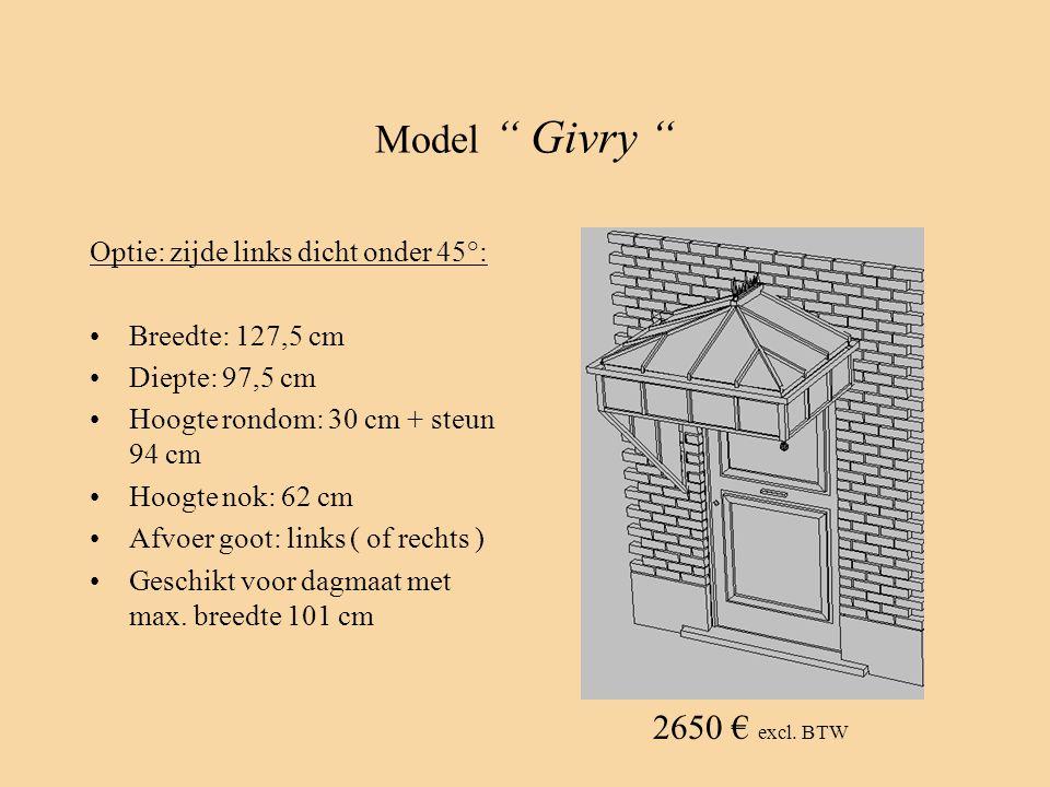 """Model """" Givry """" Optie: zijde links dicht onder 45°: •Breedte: 127,5 cm •Diepte: 97,5 cm •Hoogte rondom: 30 cm + steun 94 cm •Hoogte nok: 62 cm •Afvoer"""