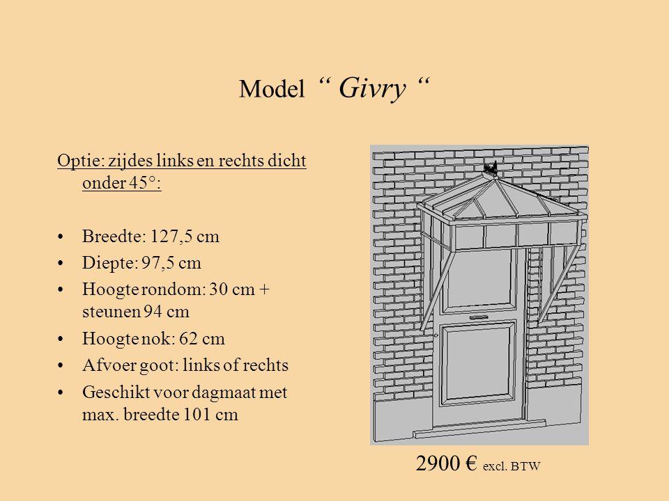 """Model """" Givry """" Optie: zijdes links en rechts dicht onder 45°: •Breedte: 127,5 cm •Diepte: 97,5 cm •Hoogte rondom: 30 cm + steunen 94 cm •Hoogte nok:"""
