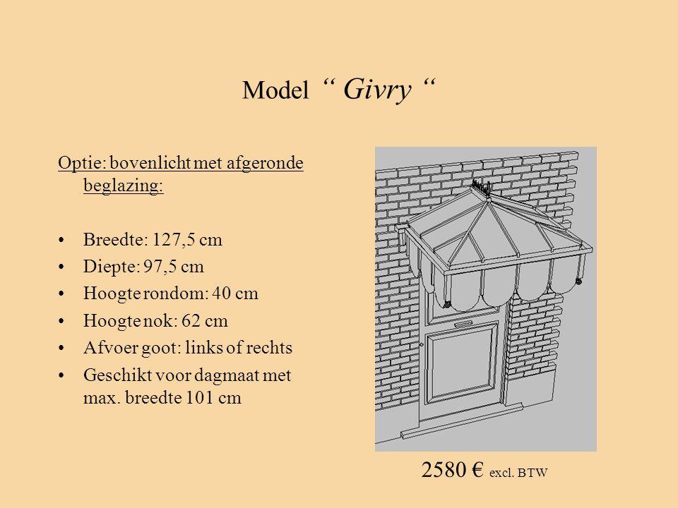 """Model """" Givry """" Optie: bovenlicht met afgeronde beglazing: •Breedte: 127,5 cm •Diepte: 97,5 cm •Hoogte rondom: 40 cm •Hoogte nok: 62 cm •Afvoer goot:"""