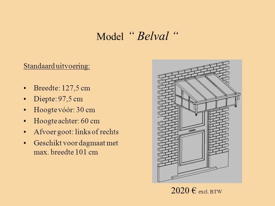 "Model "" Belval "" Standaard uitvoering: •Breedte: 127,5 cm •Diepte: 97,5 cm •Hoogte vóór: 30 cm •Hoogte achter: 60 cm •Afvoer goot: links of rechts •Ge"