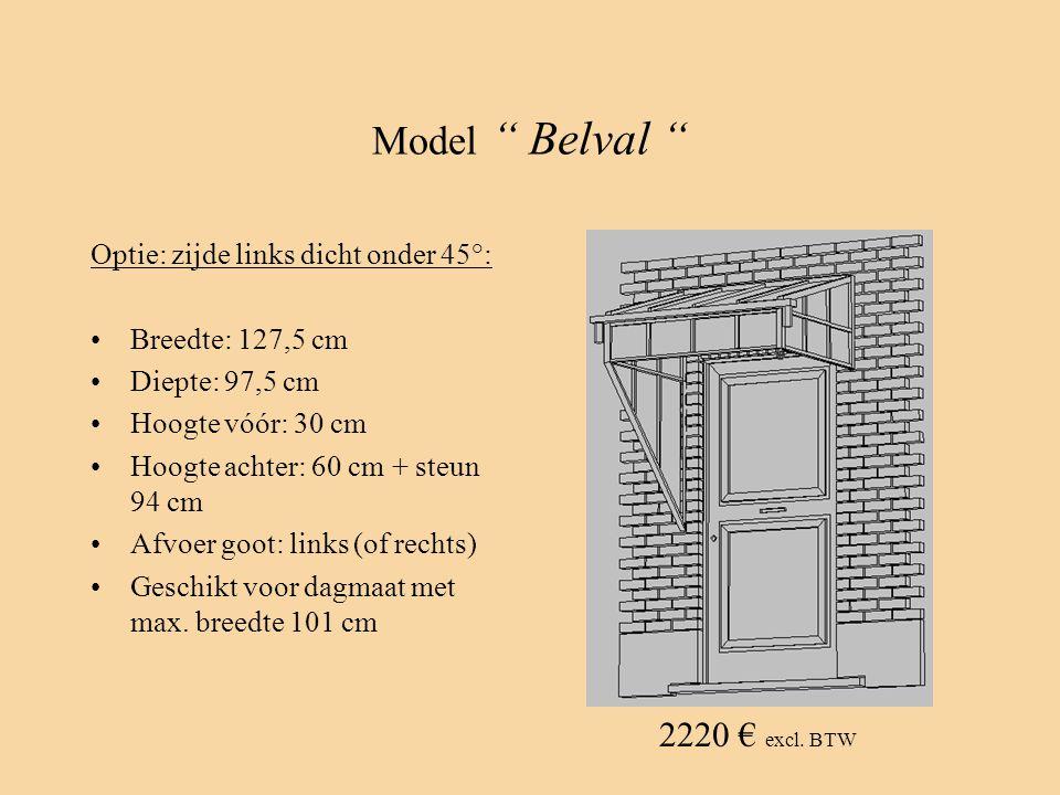 "Model "" Belval "" Optie: zijde links dicht onder 45°: •Breedte: 127,5 cm •Diepte: 97,5 cm •Hoogte vóór: 30 cm •Hoogte achter: 60 cm + steun 94 cm •Afvo"