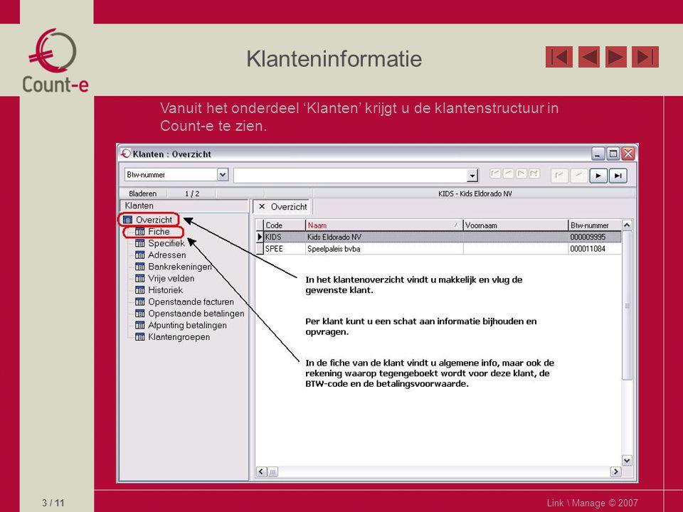Klanteninformatie Vanuit het onderdeel 'Klanten' krijgt u de klantenstructuur in Count-e te zien.