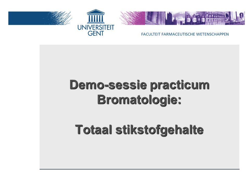 Demo-sessie practicum Bromatologie: Totaal stikstofgehalte