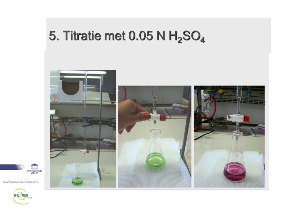 5. Titratie met 0.05 N H 2 SO 4