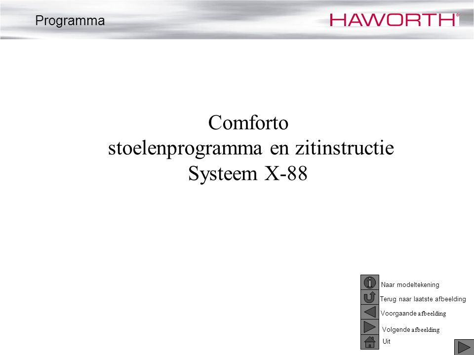 Naar modeltekening Voorgaande afbeelding Volgende afbeelding Terug naar laatste afbeelding Comforto stoelenprogramma en zitinstructie Systeem X-88 Uit