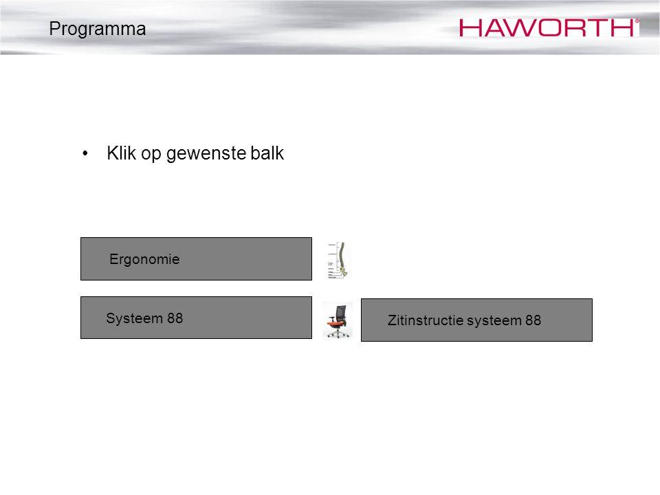 •Klik op gewenste balk Ergonomie Systeem 88 Zitinstructie systeem 88 Programma
