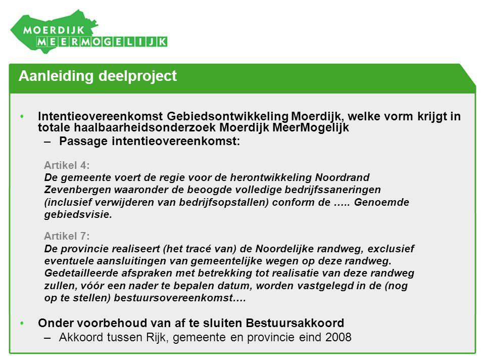 Aanleiding deelproject •Intentieovereenkomst Gebiedsontwikkeling Moerdijk, welke vorm krijgt in totale haalbaarheidsonderzoek Moerdijk MeerMogelijk –P