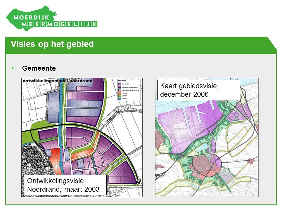 Visies op het gebied •Gemeente Ontwikkelingsvisie Noordrand, maart 2003 Kaart gebiedsvisie, december 2006