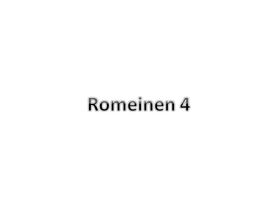 Romeinen 4 3 Want wat zegt het schriftwoord.