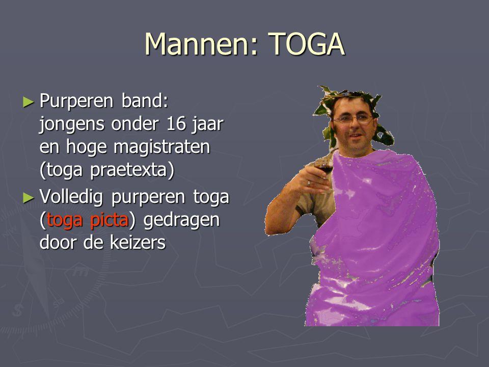 Mannen: TOGA ► Purperen band: jongens onder 16 jaar en hoge magistraten (toga praetexta) ► Volledig purperen toga (toga picta) gedragen door de keizer