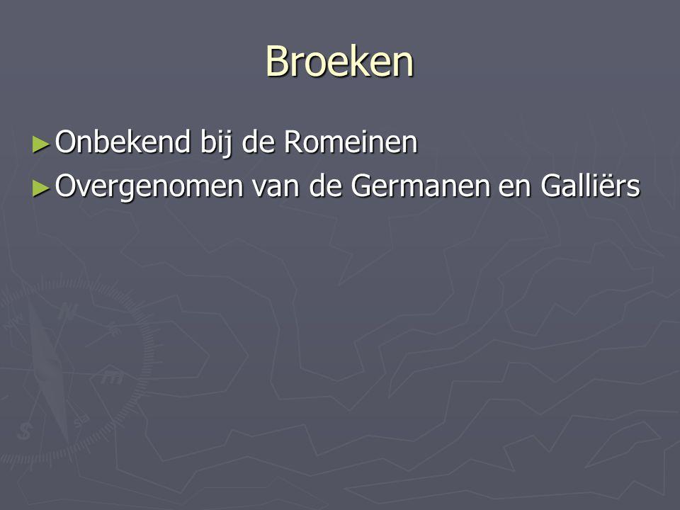 Broeken ► Onbekend bij de Romeinen ► Overgenomen van de Germanen en Galliërs