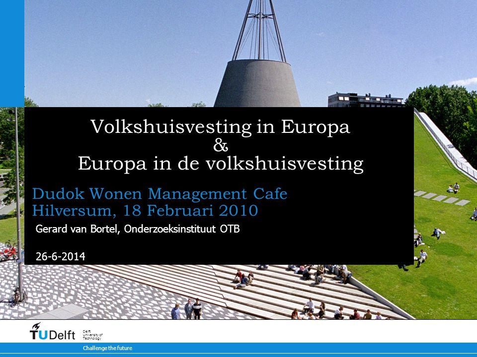 32 Dudok Wonen / Management Cafe / 18 februari 2010 | Volkshuisvesting in Europa De dynamiek: markt, staat en maatschappij