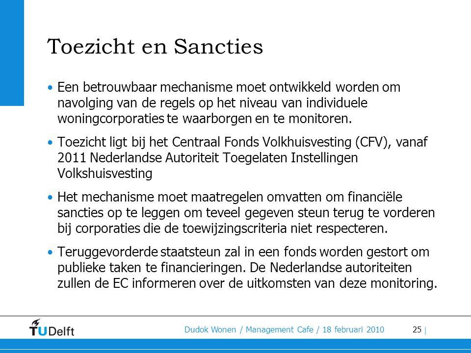 25 Dudok Wonen / Management Cafe / 18 februari 2010 | Toezicht en Sancties •Een betrouwbaar mechanisme moet ontwikkeld worden om navolging van de rege