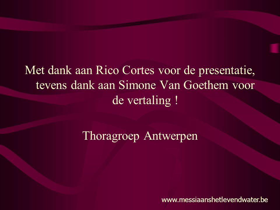 Met dank aan Rico Cortes voor de presentatie, tevens dank aan Simone Van Goethem voor de vertaling ! Thoragroep Antwerpen www.messiaanshetlevendwater.