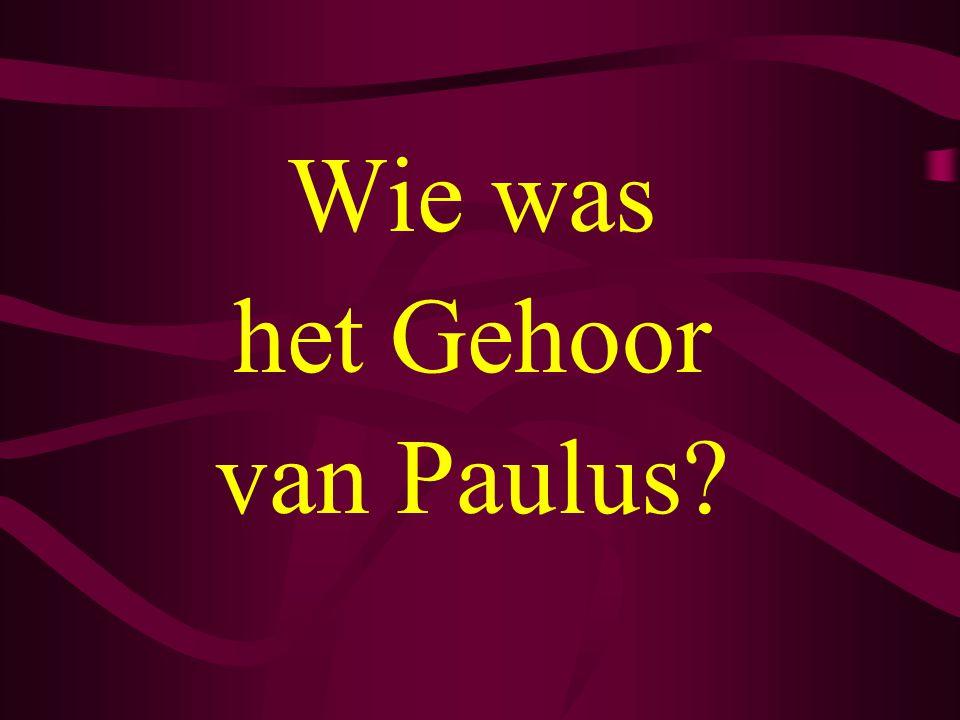Wie was het Gehoor van Paulus?