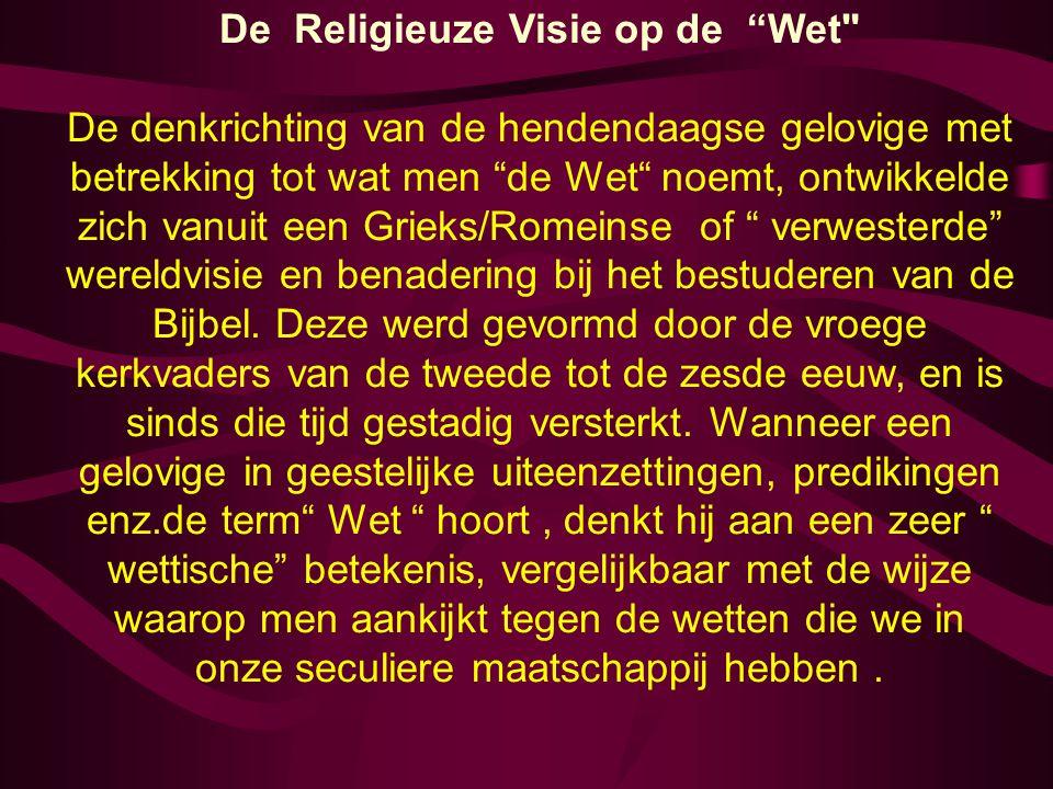 """De Religieuze Visie op de """"Wet"""