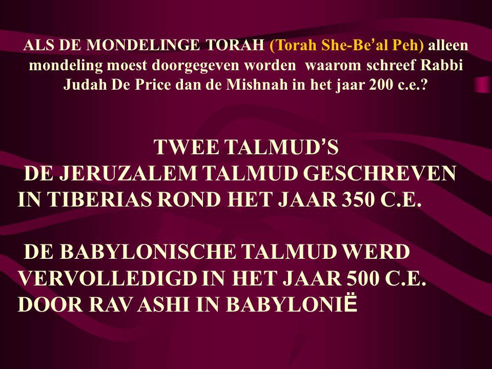 ALS DE MONDELINGE TORAH (Torah She-Be ' al Peh) alleen mondeling moest doorgegeven worden waarom schreef Rabbi Judah De Price dan de Mishnah in het ja