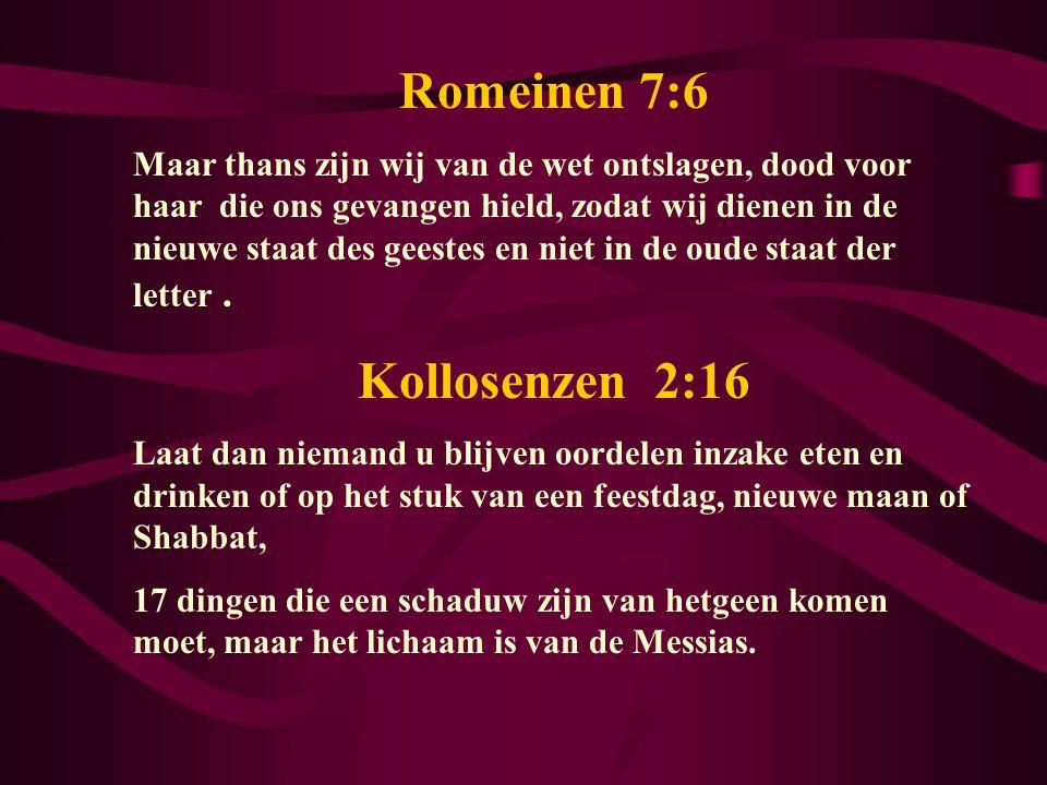 Romeinen 7:6 Maar thans zijn wij van de wet ontslagen, dood voor haar die ons gevangen hield, zodat wij dienen in de nieuwe staat des geestes en niet