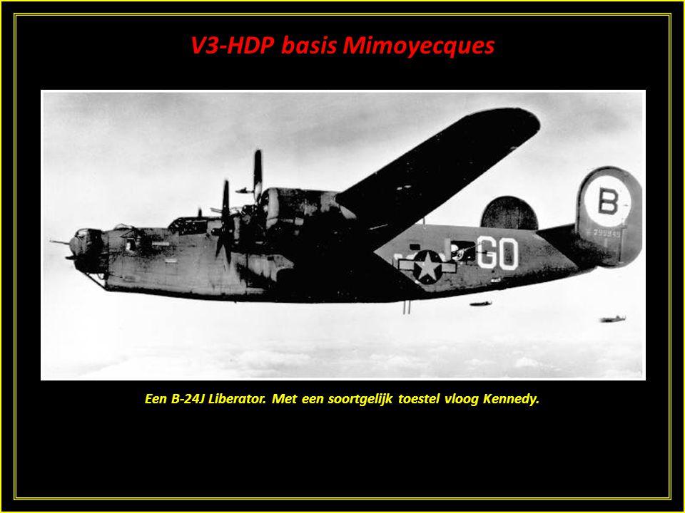 V3-HDP basis Mimoyecques TER NAGEDACHTENIS AAN LT. JOSEPH KENNEDY EN ZIJN BEMANNING VAN DE USAF VERMIST OP 12 AUGUSTUS 1944 TIJDENS EEN BOMBARDEMENTSM