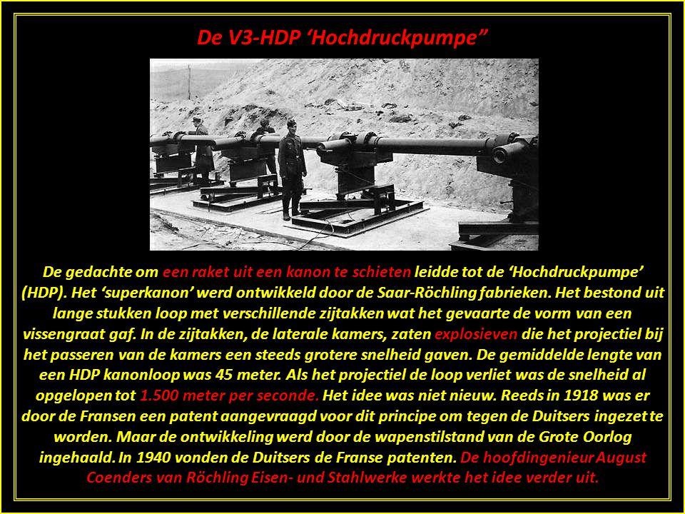 De V3-HDP 'Hochdruckpumpe De gedachte om een raket uit een kanon te schieten leidde tot de 'Hochdruckpumpe' (HDP).