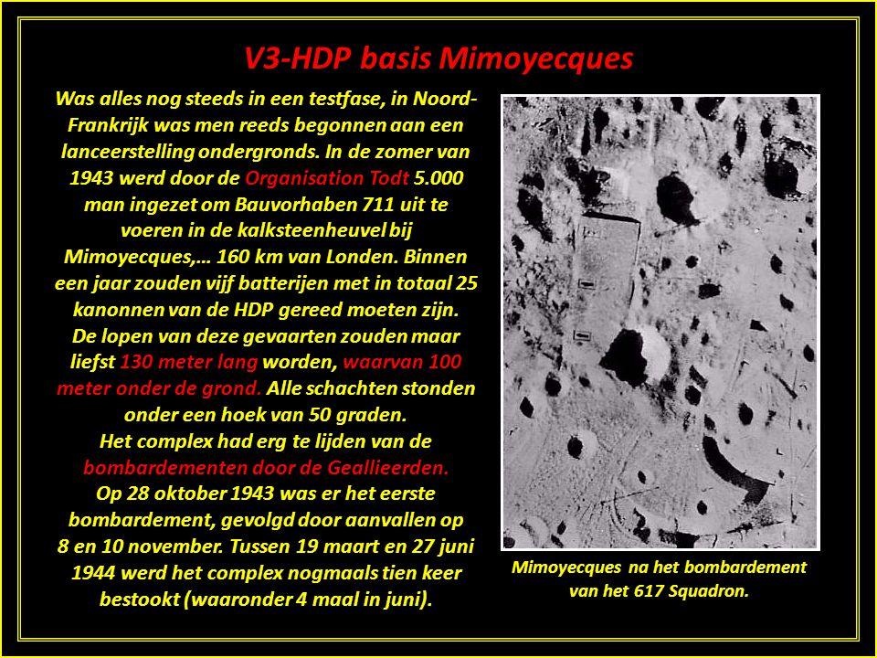 V3-HDP basis Mimoyecques Was alles nog steeds in een testfase, in Noord- Frankrijk was men reeds begonnen aan een lanceerstelling ondergronds.