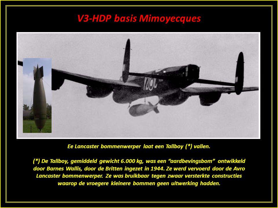 V3-HDP basis Mimoyecques Ee Lancaster bommenwerper laat een Tallboy (*) vallen.