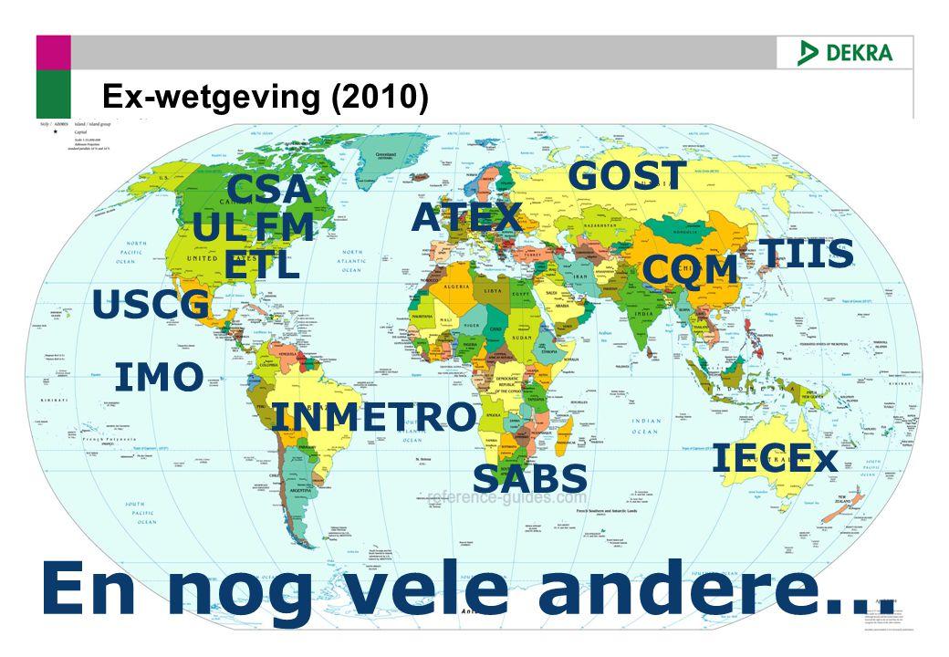 March 2010 6 Ex-wetgeving (2010) UL CSA ATEX INMETRO SABS GOST CQM TIIS IECEx FM ETL IMO USCG En nog vele andere...