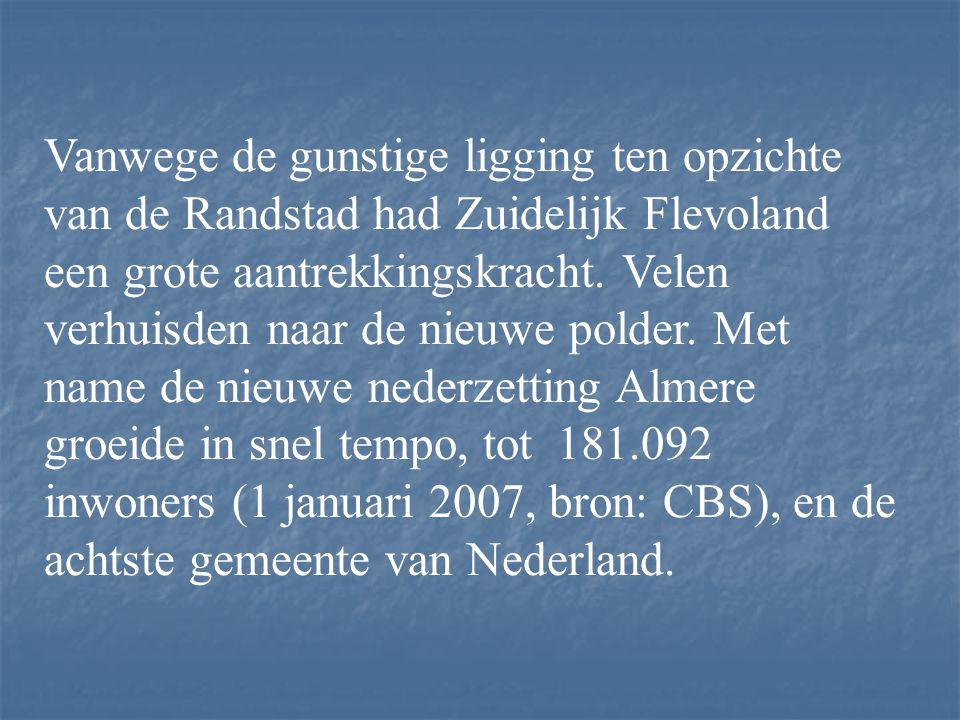 Vanwege de gunstige ligging ten opzichte van de Randstad had Zuidelijk Flevoland een grote aantrekkingskracht.