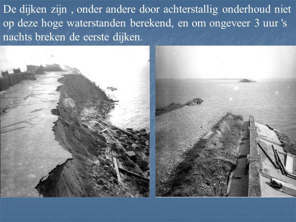 De dijken zijn, onder andere door achterstallig onderhoud niet op deze hoge waterstanden berekend, en om ongeveer 3 uur s nachts breken de eerste dijken.