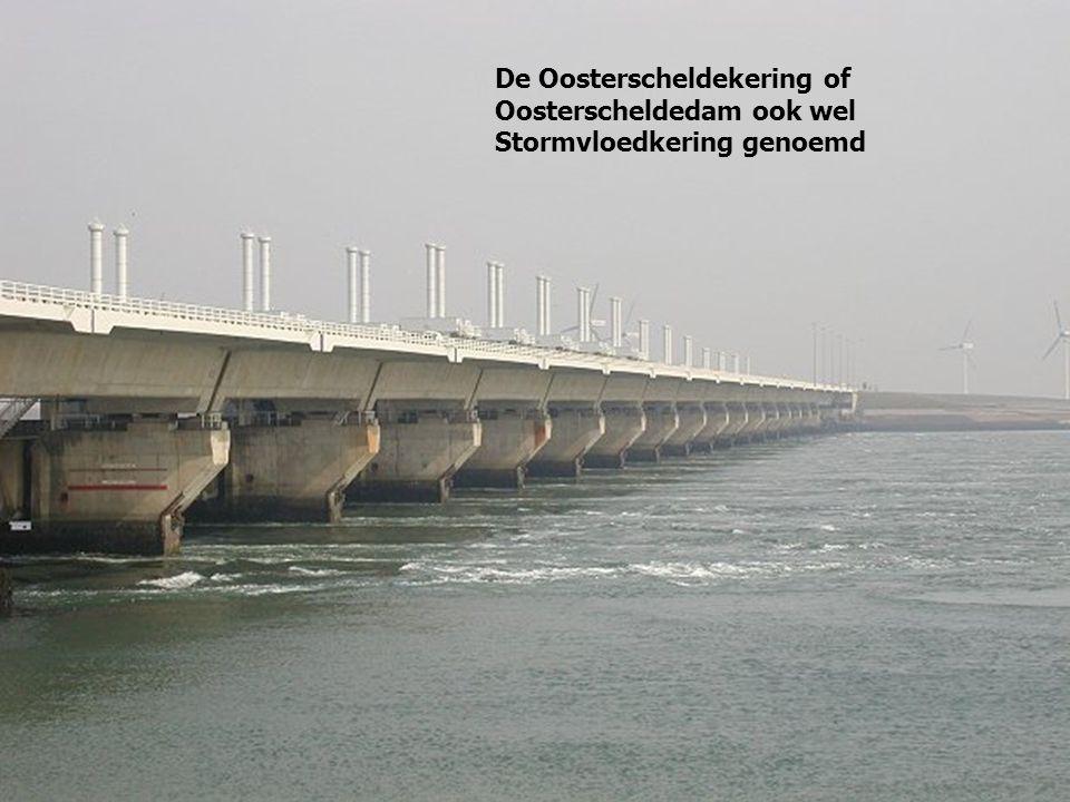 De Oosterscheldekering of Oosterscheldedam ook wel Stormvloedkering genoemd