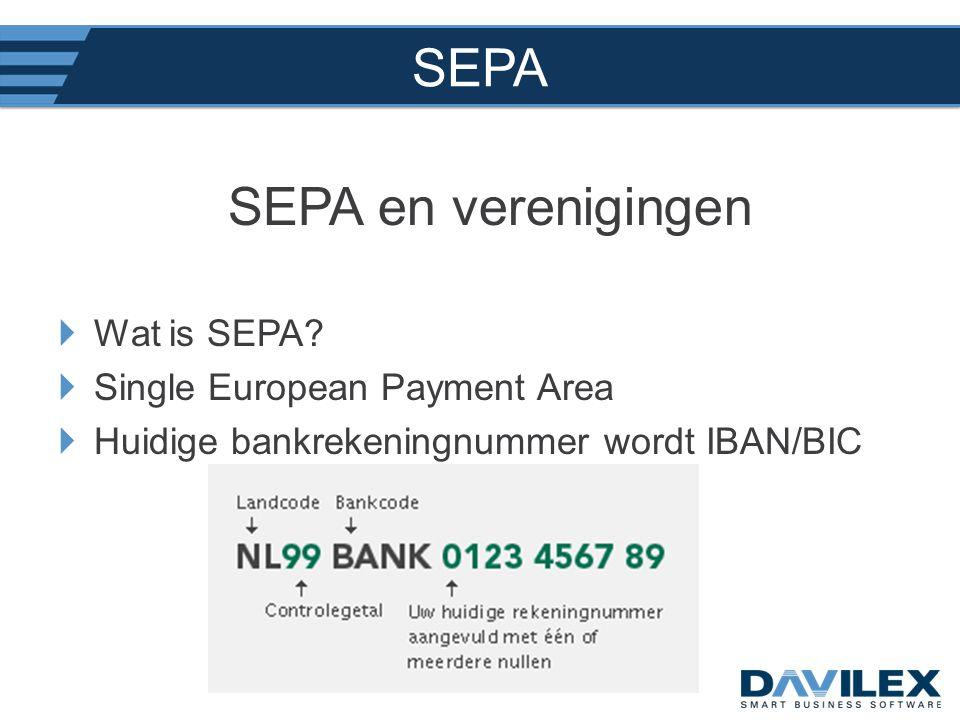 SEPA SEPA en verenigingen  Wat is SEPA?  Single European Payment Area  Huidige bankrekeningnummer wordt IBAN/BIC