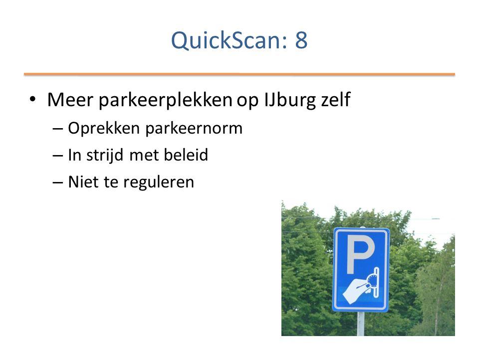 QuickScan: 8 • Meer parkeerplekken op IJburg zelf – Oprekken parkeernorm – In strijd met beleid – Niet te reguleren